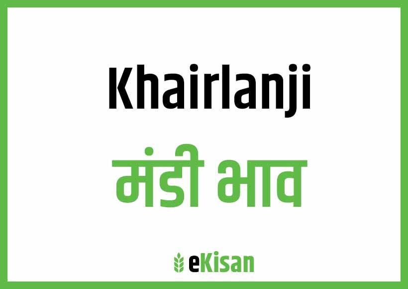 Khairlanji Mandi Bhav